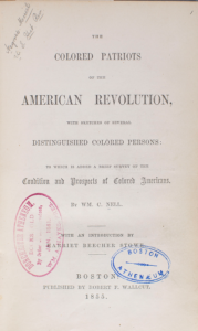 The Colored Patriots of the American Revolution, with Sketches of Several Distinguished Colored Persons: To Which is Added a Brief Survey of the Condition and Prospects of Colored Americans